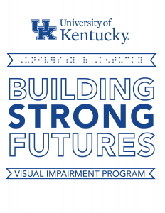 A graphic that says Building Strong Futures Visual Impairment program. It also says Visual Impairment in a braille font.