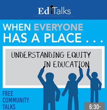 EdTalks When Everyone Has a Place: Understanding Equity in Education