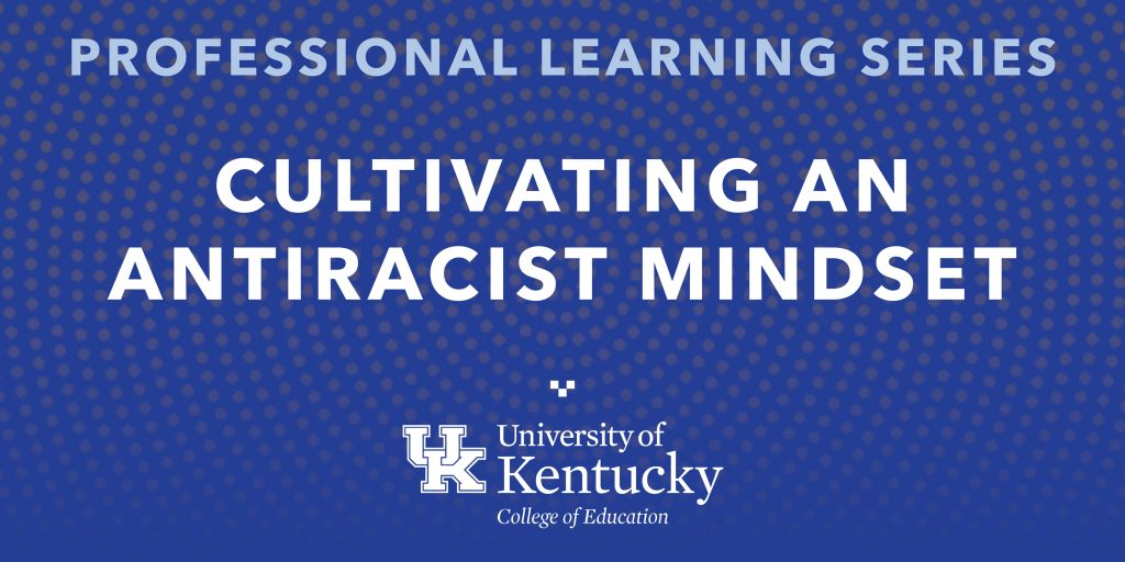 decorative image that says cultivating an antiracist mindset